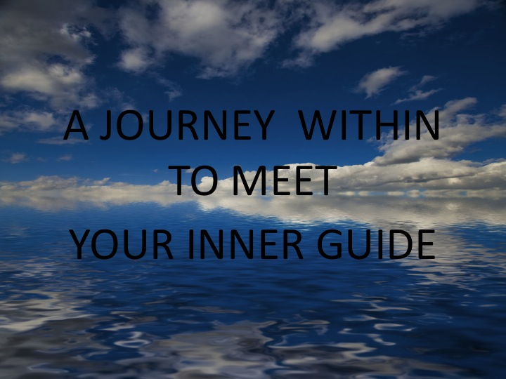 A Journey Within To Meet Your Inner Guide
