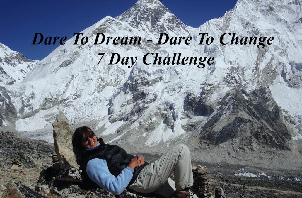 Dare To Dream – Dare To Change 7 Day Challenge