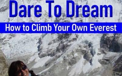 DARE TO DREAM: How to Climb Your Own Everest